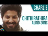 Charlie    Chithirathira Audio Song Official..Dulquer Salmaan, Vijay Yesudas