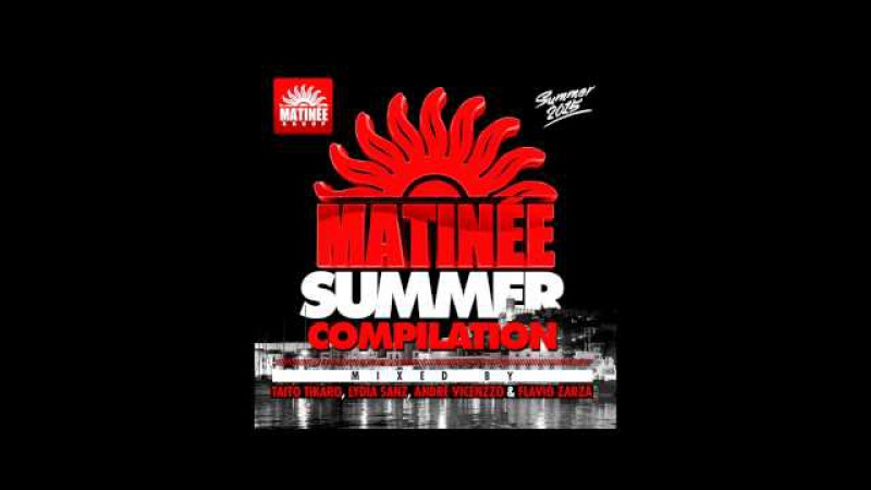 Matinee Summer 2015 Session (Taito Tikaro Lydia Sanz Continuous Mix)