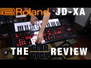 ROLAND JD-XA Crosover Synth - The Gear Gods Review