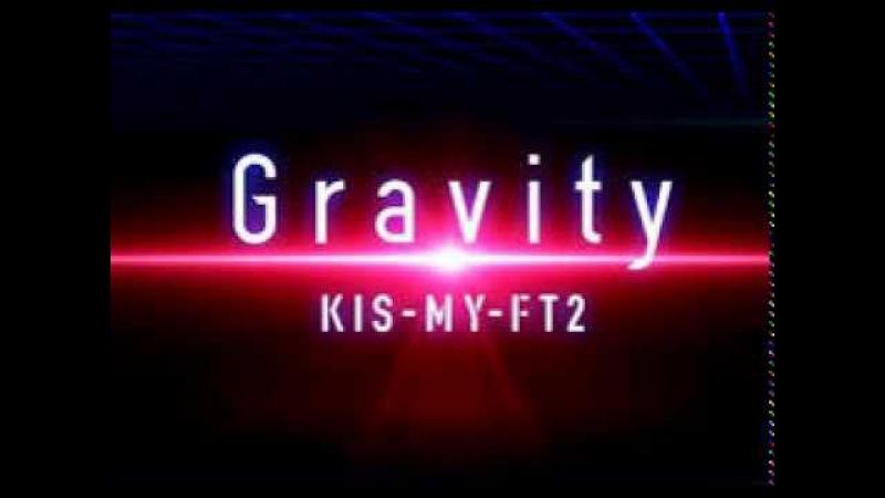 「Gravity」Kis My Ft2 フル pv 「MARS~ただ、君を愛してる~」主題歌