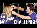 SAY ANYTHING CHALLENGE (with Dylan O'Brien &amp Kaya Scodelario)