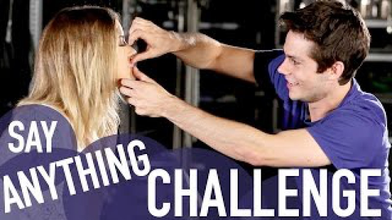 SAY ANYTHING CHALLENGE (with Dylan OBrien Kaya Scodelario)
