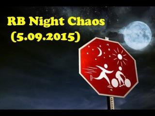 RB Night Chaos (5.09.2015)