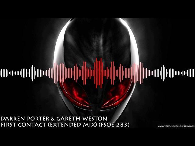 Darren Porter Gareth Weston - First Contact (Extended Mix) (FSOE 283) HD 720p