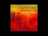 Gentleman's Dub Club - One Road (The Big Smoke)