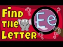 Letter Game | Find the Letter E | The Singing Walrus
