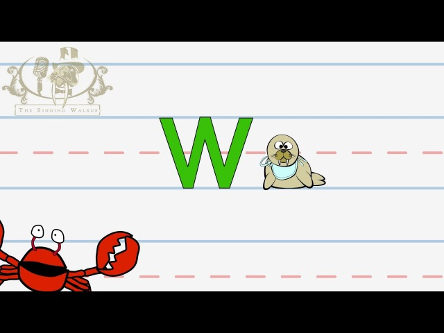 Write the letter W Alphabet Writing lesson for children The Singing Walrus