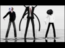 【MMD】 Slender Man - Jeff the Killer - Eyeless Jack Girls