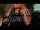 Volcano Choir Performs