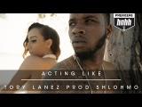 Tory Lanez - Acting Like (Prod. By Shlohmo)