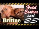 Hotel Erotica 18+ part #23 Brittney  HD music