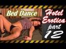 Hotel Erotica 18+ part #12 Bed Dance HD music
