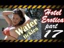 Hotel Erotica 18+ part #17 Water tickles HD music