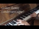 Any Melody - Golden Shower (Lindemann piano cover)