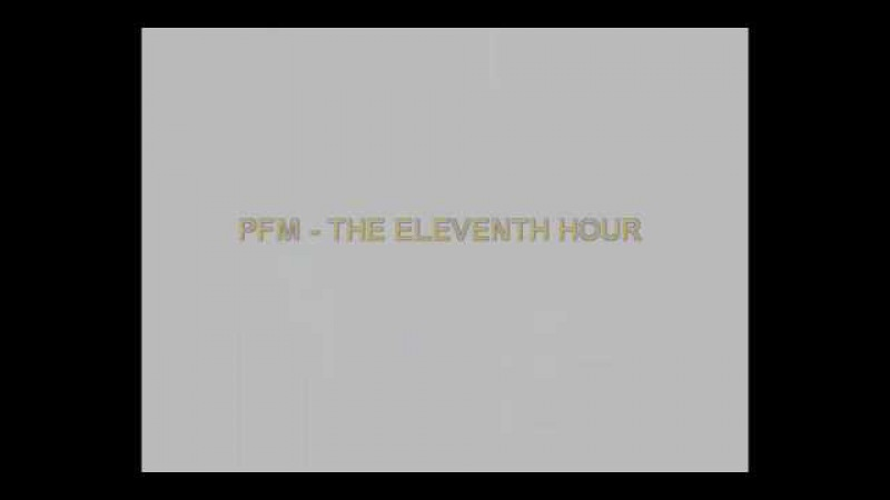 PFM - THE ELEVENTH HOUR