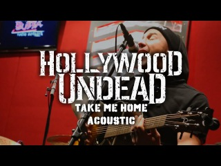 Hollywood Undead - Take Me Home (Acoustic) [Live]