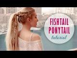 Fishtail braid into high ponytail hairstyle ★ Medium/long hair tutorial