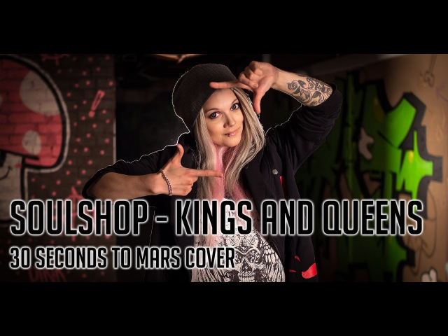 Soulshop - Kings and Queens (30 Seconds to Mars Cover)