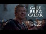 Gaius Julius Caesar Remember the Name