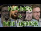 ИНДИ-ХОРРОРЫ   КРИКИ И ВИЗГИ   Kuplinov ► Play