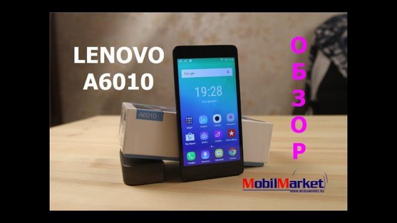 Обзор Lenovo A6010 - MSM8916, 1/8GB, 5.0 HD, 8/2MP, 2300 mAh .:MobilMarket.ru:.