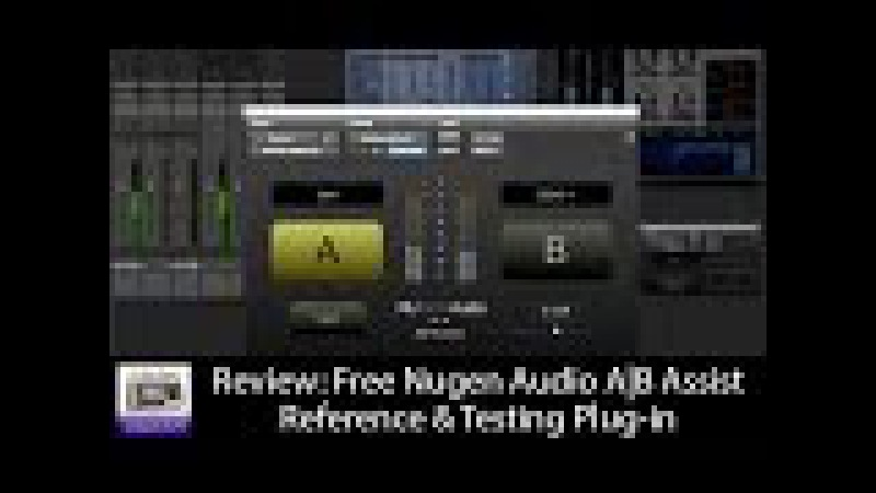 Review Free Nugen Audio A B Assist Reference Testing Plug-in