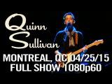Quinn Sullivan @ Metropolis, Montreal, QC April 25, 2015 (Getting There Tour) Full HD 1080p60