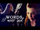 Thranduil Tauriel • The words I never said