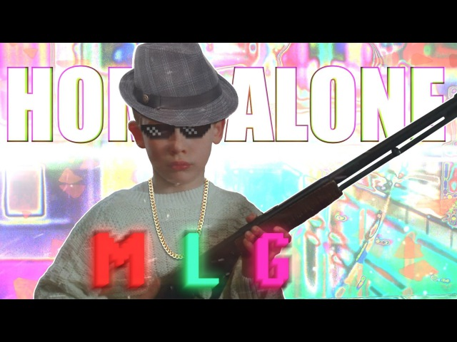 Mlg Home Alone
