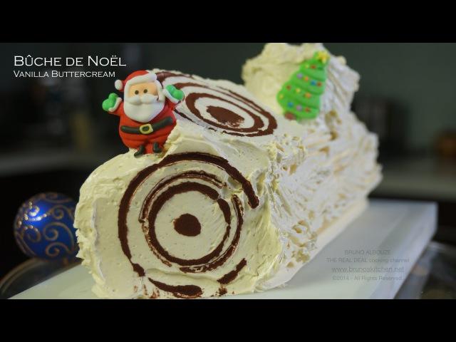 Bûche de Noël Vanilla Buttercream Yule Log Bruno Albouze THE REAL DEAL