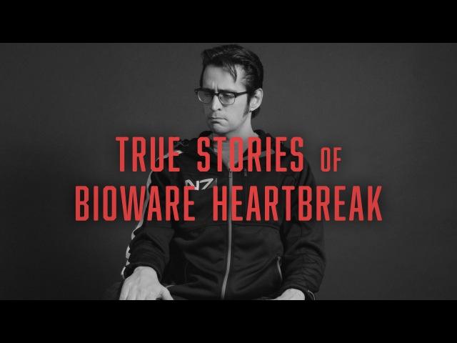 True Stories of BioWare Heartbreak More Heartbreak
