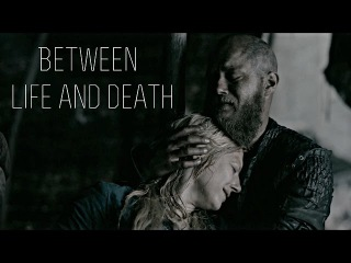 Vikings || Between Life and Death