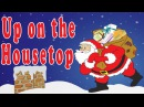 Christmas Songs for Children with lyrics - Up on the Housetop - Kids Songs by The Learning Station