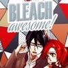 Bleach: Awesome!