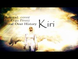 Total Over History - Kiri  Monoral cover ( by Ergo Proxy )