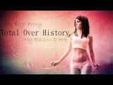 Total Over History - My Raison D'etre ( by Ergo Proxy )
