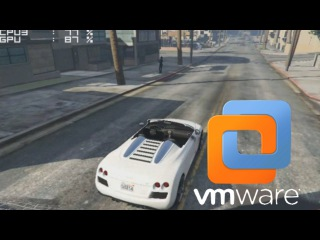 Grand Theft Auto V на виртуальной машине (VMware Workstation 12)