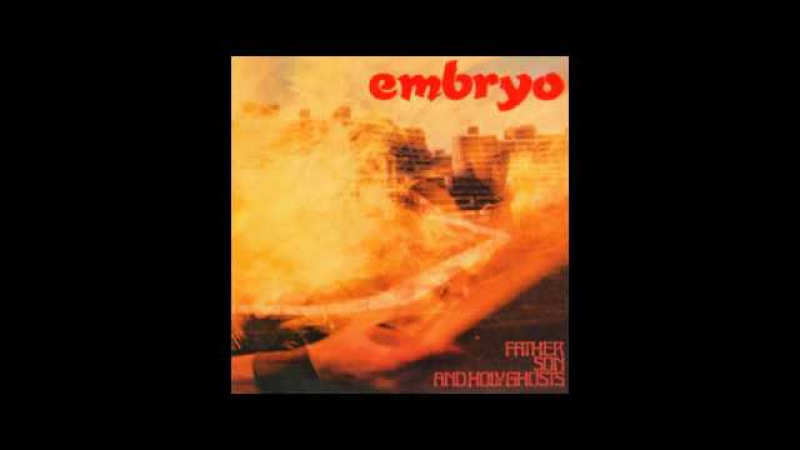 Embryo - Father, Son and Holy Ghosts (1972) FULL ALBUM