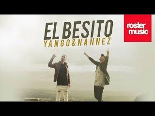 """Yango & Nannez """"El Besito"""" (Con Letra)"""