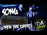 FIVE NIGHTS AT FREDDY'S 4 SONG (OPEN THE CHEST) LYRIC VIDEO - DAGames