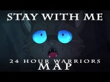 ✫Stay With Me✫ Completed Warrior Cats 24 Hour MAP