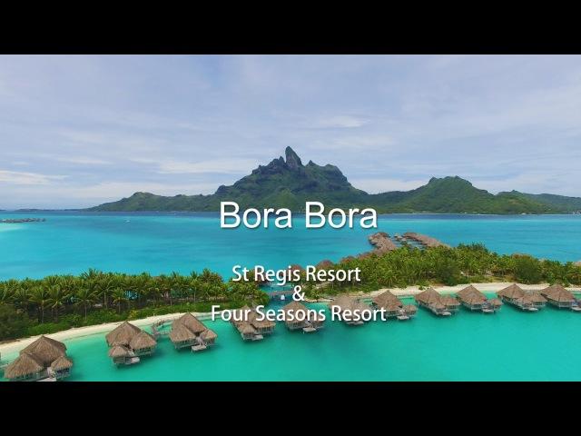 Bora Bora Island by drone in 4K -St. Regis Four Seasons-