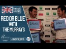 Red or blue with Jamie and Andy Murray