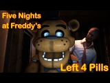 [SFM] Five Nights at Freddys: Left 4 Pills | FNAF Animation