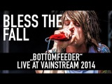 Bless The Fall Bottomfeeder Official Livevideo Vainstream 2014
