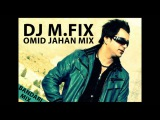 DJ M.FIX - Omid Jahan Mix (Bandari Music)