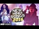 NEW HINDI SONGS 2016 (Hit Collection)  Latest BOLLYWOOD Songs  INDIAN SONGS (VIDEO JUKEBOX)