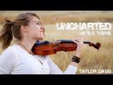 Uncharted Nate's Theme (Violin Cover) Taylor Davis