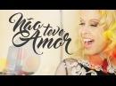 Joelma Calypso - Não Teve Amor (NOVA MÙSICA)