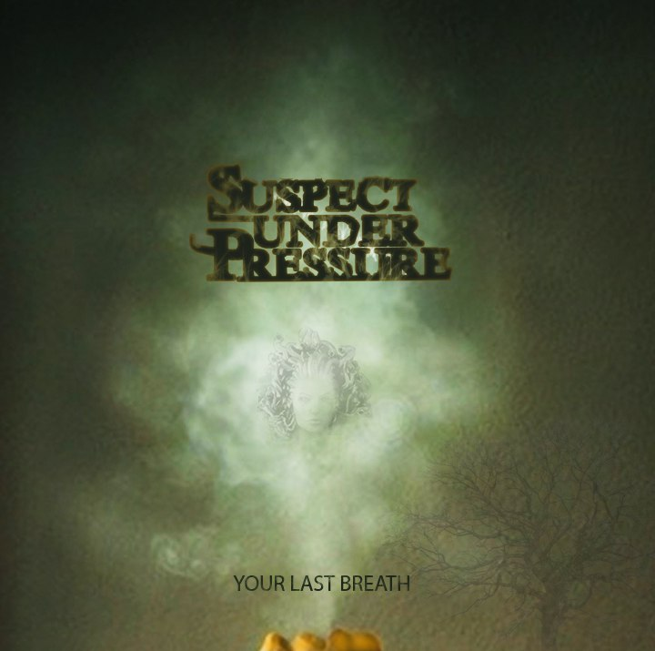 Suspect Under pressure - Last Breath (EP 2015)